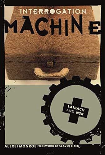 9780262633154: Interrogation Machine: Laibach and NSK (Short Circuits)