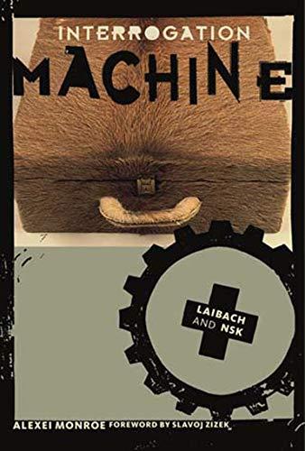 9780262633154: Interrogation Machine: Laibach and NSK (Short Circuits)