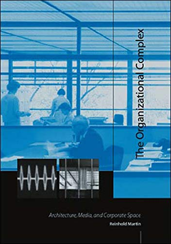 9780262633260: The Organizational Complex: Architecture, Media, and Corporate Space (MIT Press)
