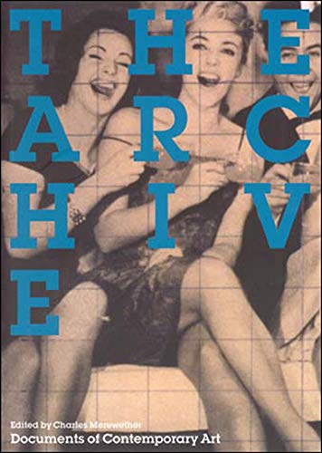 The Archive (Whitechapel: Documents of Contemporary Art): Merewether, Charles