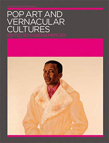 9780262633505: Pop Art and Vernacular Cultures (Annotating Art's Histories: Cross-Cultural Perspectives in the Visual Arts)