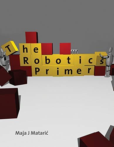 9780262633543: The Robotics Primer (Intelligent Robotics and Autonomous Agents series)
