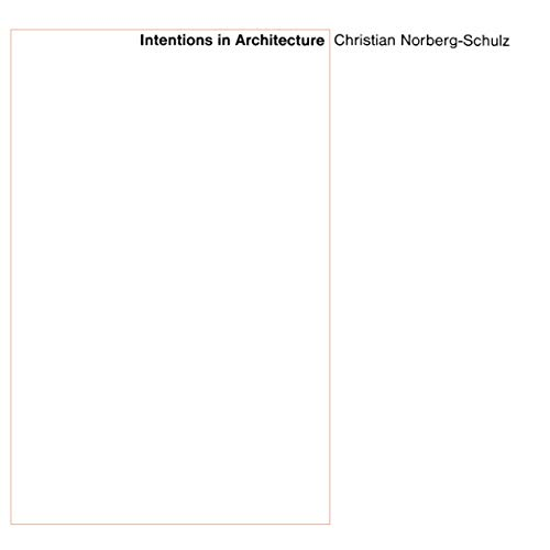 Intentions in Architecture (MIT Press): Norberg-Schulz, Christian