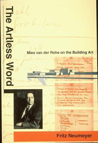 9780262640329: The Artless Word: Mies van der Rohe on the Building Art