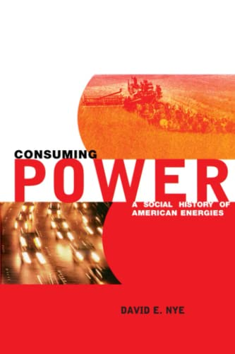 9780262640381: Consuming Power - A Social History of Amercian Energies (Paper)