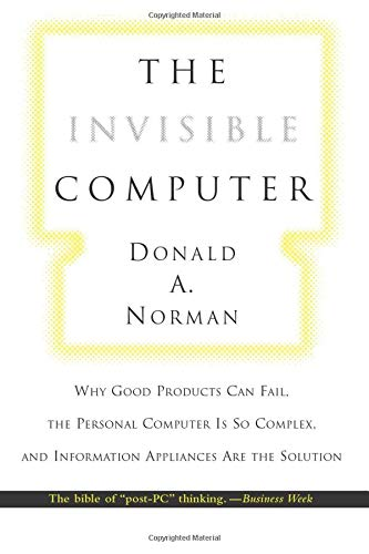 9780262640411: The Invisible Computer: Why Good Products Can Fail, the Personal Computer Is So Complex, and Information Appliances Are the Solution