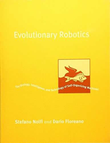 9780262640565: Evolutionary Robotics: The Biology, Intelligence, and Technology of Self-Organizing Machines (Intelligent Robotics and Autonomous Agents series)