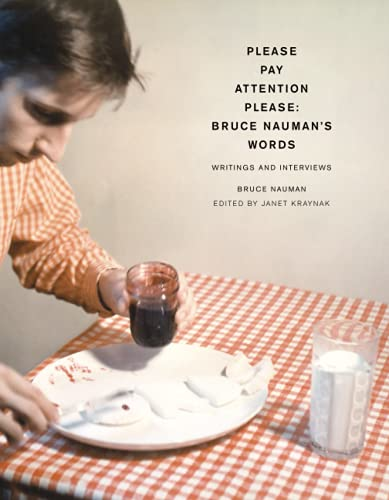 9780262640602: Please Pay Attention Please: Bruce Nauman's Words : Writings And Interviews