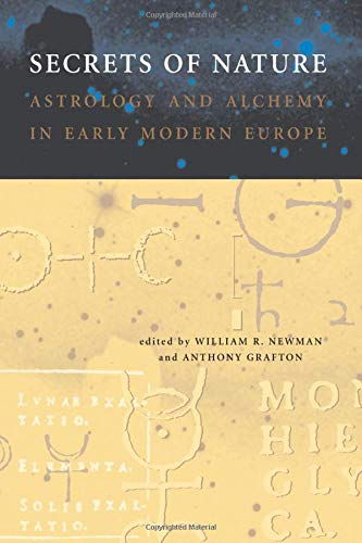 9780262640626: Secrets of Nature: Astrology and Alchemy in Early Modern Europe (Transformations: Studies in the History of Science and Technology)
