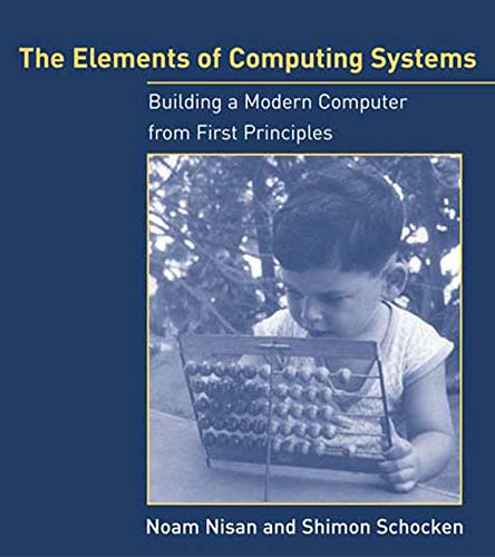 9780262640688: The Elements of Computing Systems: Building a Modern Computer from First Principles