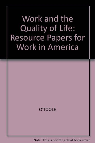 Work and the Quality of Life: Resource Papers for Work in America