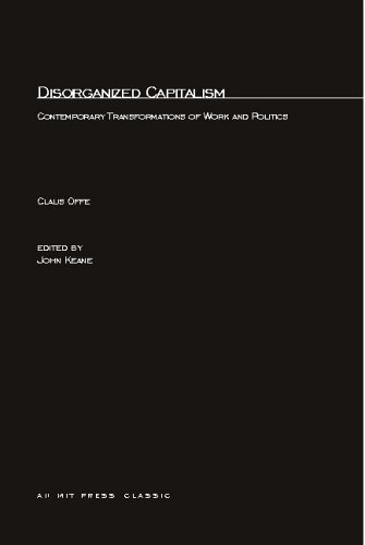 9780262650311: Disorganized Capitalism: Contemporary Transformations of Work and Politics (Studies in Contemporary German Social Thought)