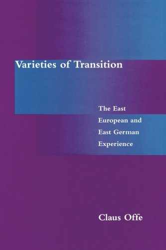 9780262650489: Varieties of Transition: The East European and East German Experience: The East European & East German Experience (Studies in Contemporary German Social Thought)