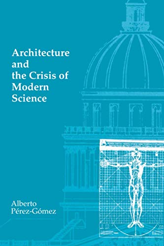 9780262660556: Architecture and the Crisis of Modern Science (The MIT Press)