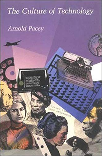 The Culture of Technology: Arnold Pacey