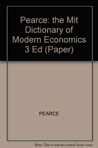 The MIT Dictionary of Modern Economics (Third Edition)