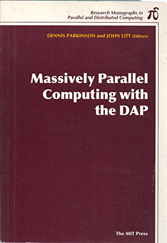 Massively Parallel Computing with the DAP (Research Monographs in Parallel and Distributed ...