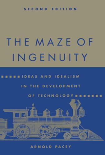 9780262660754: The Maze of Ingenuity: Ideas and Idealism in the Development of Technology - 2nd Edition