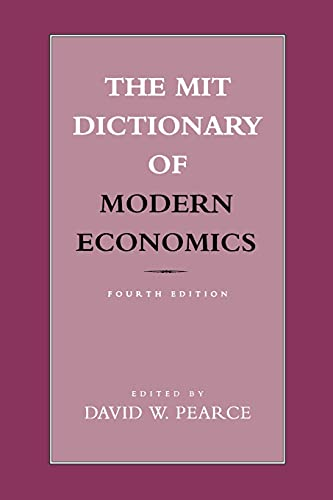 The MIT Dictionary of Modern Economics: 4th: Pearce, David W.