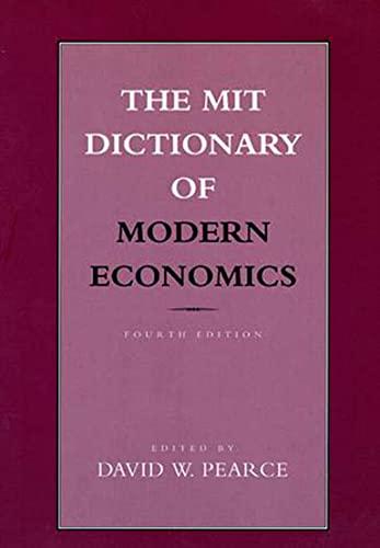 The MIT Dictionary of Modern Economics: 4th Edition: David W. Pearce (Editor)