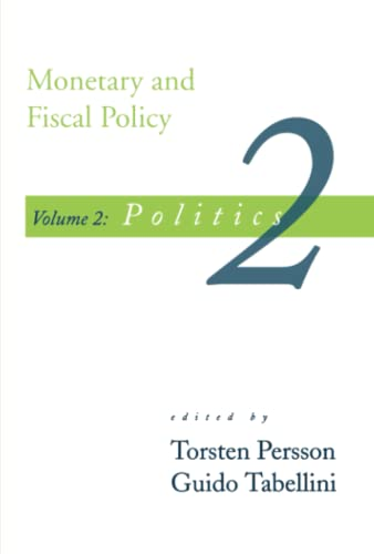 9780262660884: Monetary and Fiscal Policy: Politics: Politics v. 2 (Monetary & Fiscal Policy)