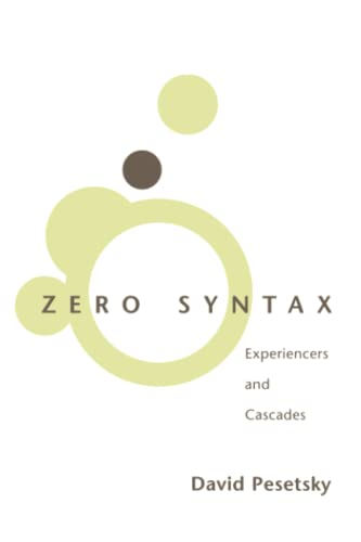 9780262661003: Zero Syntax: Experiencers and Cascades (Current Studies in Linguistics)