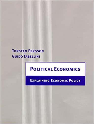 Political Economics: Explaining Economic Policy (Paperback): Torsten Persson