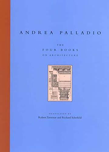 The Four Books on Architecture: Andrea Palladio