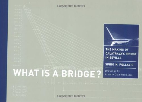 9780262661348: What Is a Bridge?: The Making of Calatrava's Bridge in Seville