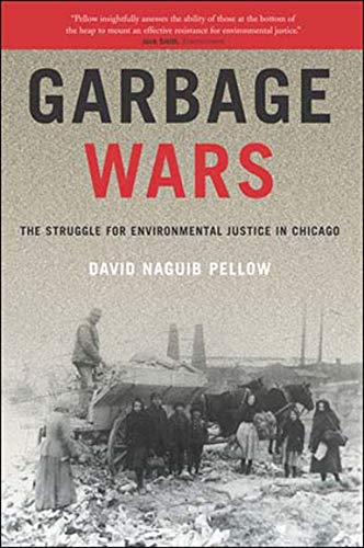 9780262661874: Garbage Wars: The Struggle for Environmental Justice in Chicago (Urban and Industrial Environments)