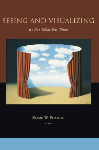 9780262661973: Seeing and Visualizing: It's Not What You Think (Life and Mind: Philosophical Issues in Biology and Psychology)