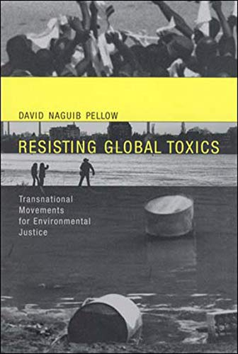 9780262662017: Resisting Global Toxics: Transnational Movements for Environmental Justice (Urban and Industrial Environments)
