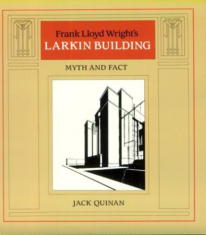 9780262670036: Frank Lloyd Wright's Larkin Building: Myth and Fact