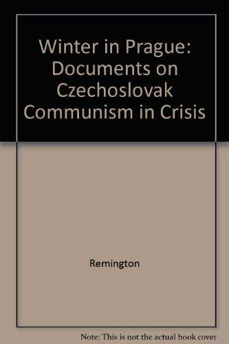 Winter in Prague: Documents on Czechoslovak Communism in Crisis