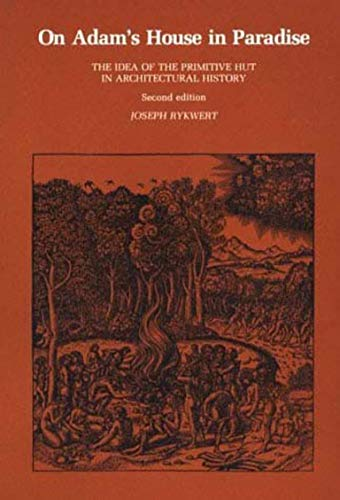 9780262680363: On Adam's House in Paradise: The Idea of the Primitive Hut in Architectural History