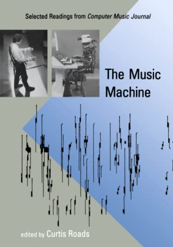 9780262680783: The Music Machine: Selected Readings from Computer Music Journal
