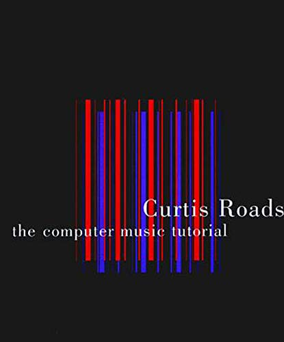 The Computer Music Tutorial: Roads, Curtis