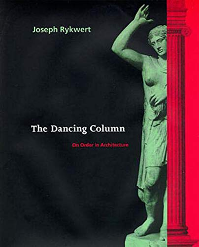 9780262681018: The Dancing Column: On Order in Architecture