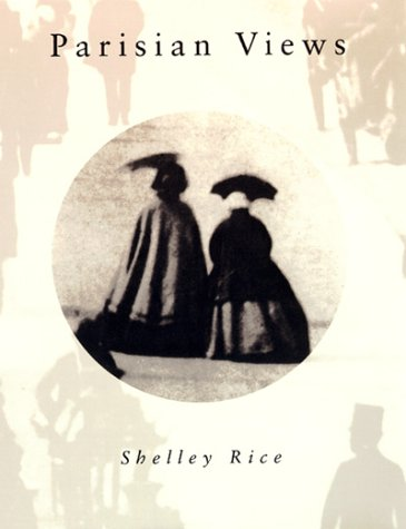 Parisian Views: Rice, Shelley