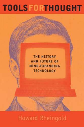 9780262681155: Tools for Thought: The History and Future of Mind-Expanding Technology