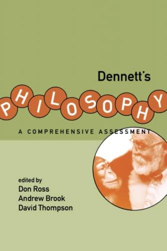9780262681179: Dennett's Philosophy: A Comprehensive Assessment