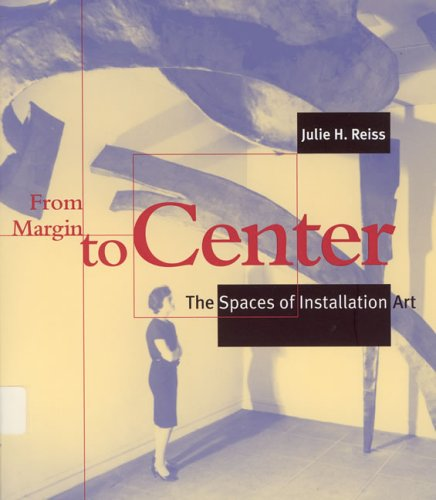 9780262681346: From Margin to Center: The Spaces of Installation Art