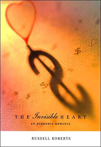 9780262681353: The Invisible Heart: An Economic Romance