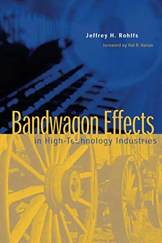 9780262681384: Bandwagon Effects in High Technology Industries (MIT Press)