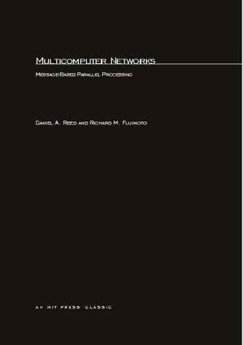 9780262681452: Multicomputer Networks: Message-Based Parallel Processing (Scientific and Engineering Computation)
