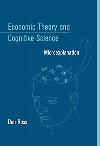9780262681681: Economic Theory and Cognitive Science: Microexplanation (A Bradford Book)