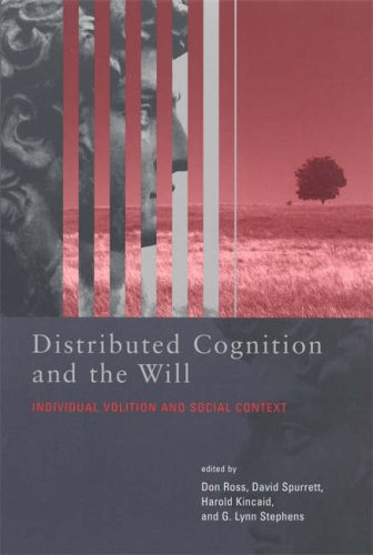 Distributed cognition and the will : individual volition and social context.: Ross, Don (ed.)