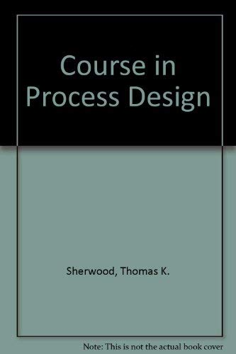 9780262690010: A Course in Process Design