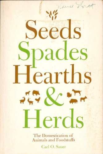 Seeds, Spades, Hearths, and Herds