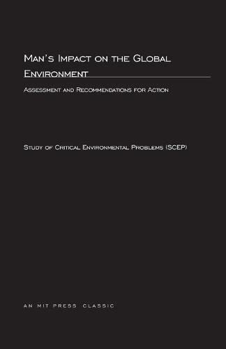 Man's Impact On The Global Environment: Assessment and Recommendations for Action (MIT Press):...
